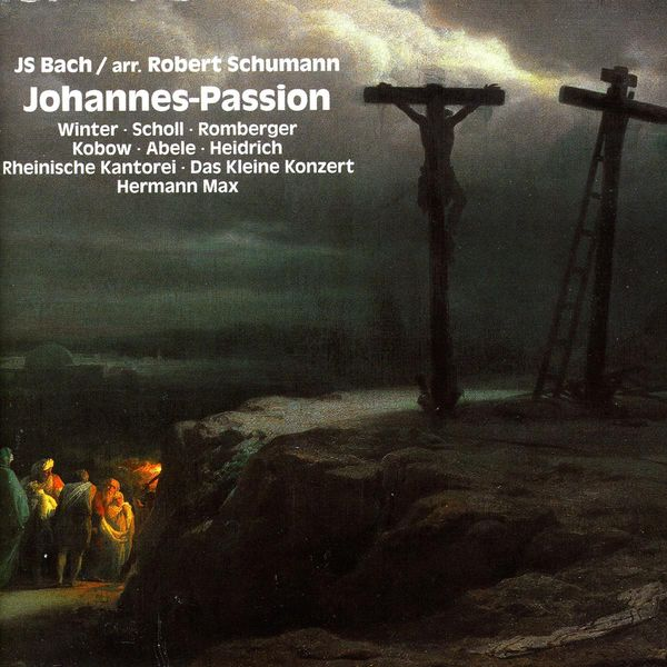 Hermann Max|Bach, J.S.: St. John Passion (Arr. R. Schumann)