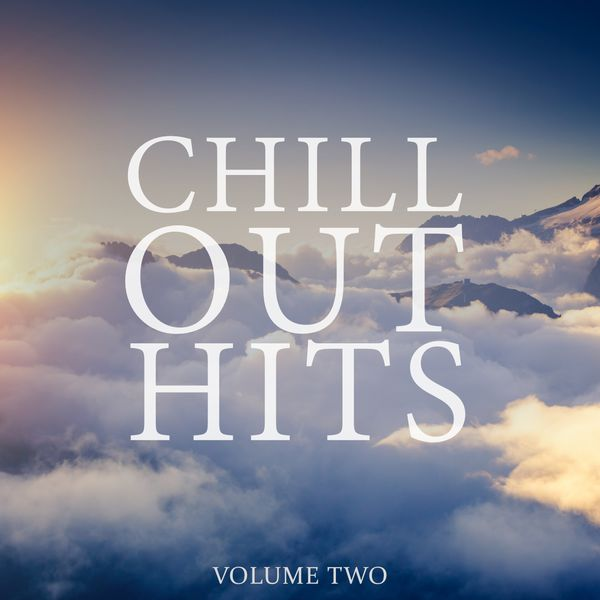 Various Artists - Chill Out Hits, Vol. 2 (Wonderful & Calm Tunes To Drift Away)