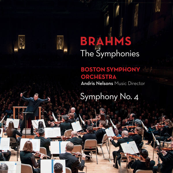 Andris Nelsons - Brahms : The Symphonies - Symphony No. 4