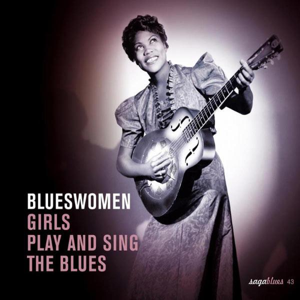 "Various Artists|Saga Blues: Blueswomen ""Girls Play and Sing the Blues"""