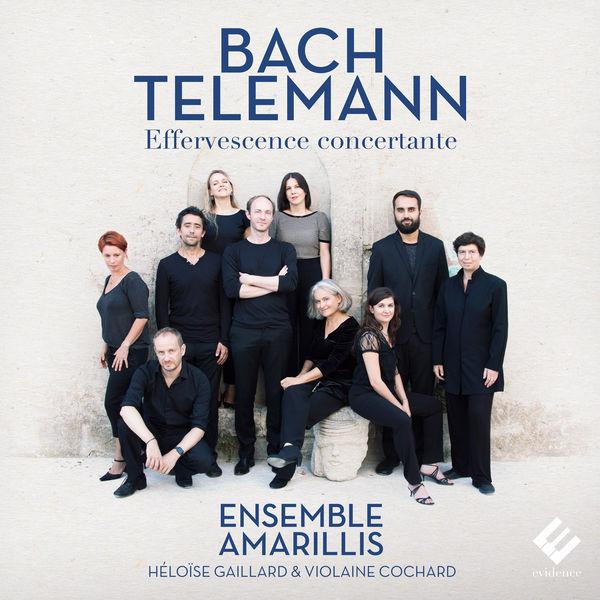 Ensemble Amarillis|Bach & Telemann: Effervescence concertante