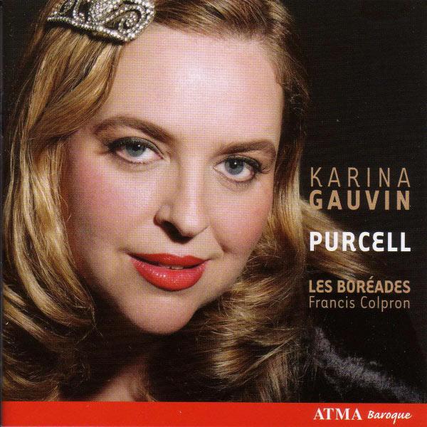 Karina Gauvin - Purcell: Opera Music & Arias