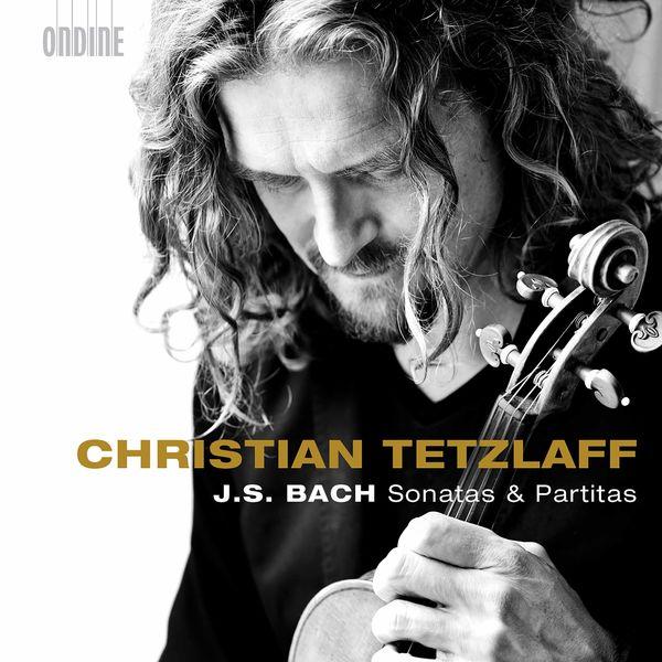 Christian Tetzlaff - Bach : Violin Sonatas & Partitas