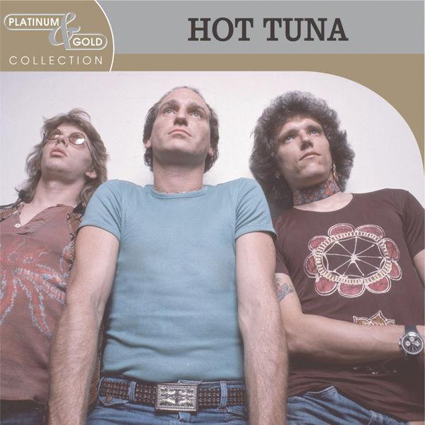 Hot Tuna - Platinum & Gold Collection