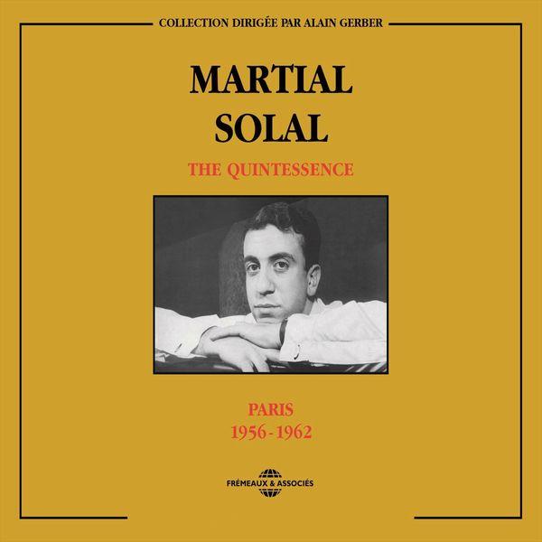 Martial Solal - Martial Solal Quintessence Paris 1956-1962