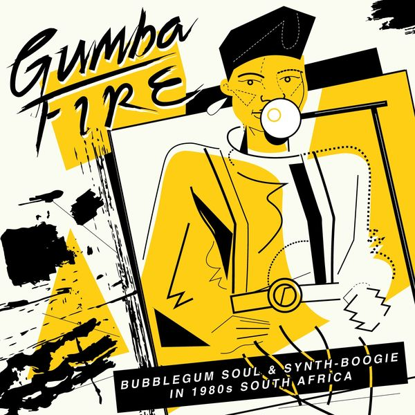Various Artists - Gumba Fire: Bubblegum Soul & Synth Boogie in 1980s South Africa
