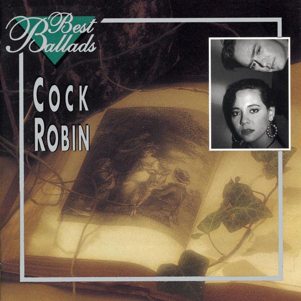 Cock Robin - Best Ballads