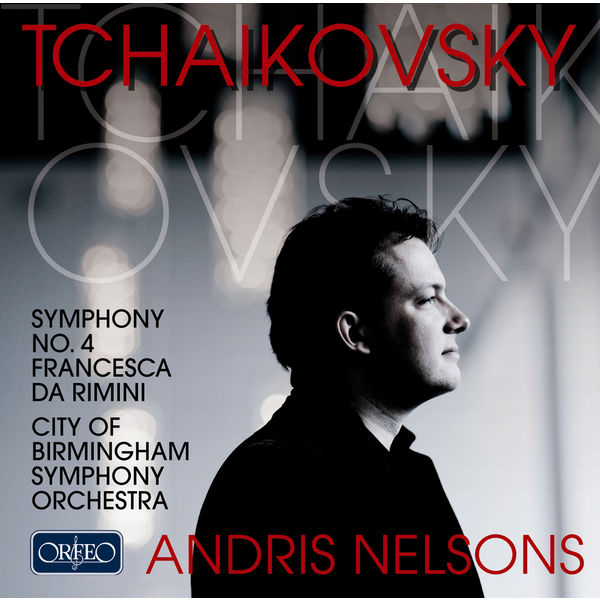 Andris Nelsons - Tchaikovsky: Symphony No. 4 in F Minor, Op. 36