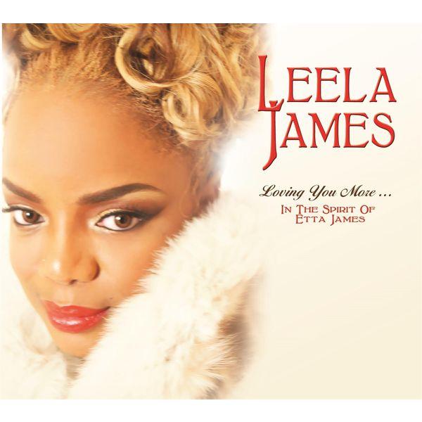 Leela James - Loving You More…In The Spirit Of Etta James