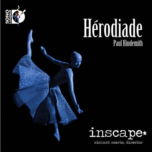 Inscape - Hindemith: Hérodiade