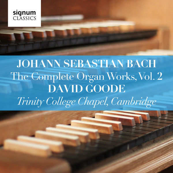 Johann Sebastian Bach - Johann Sebastian Bach: The Complete Organ Works Vol. 2 – Trinity College Chapel, Cambridge