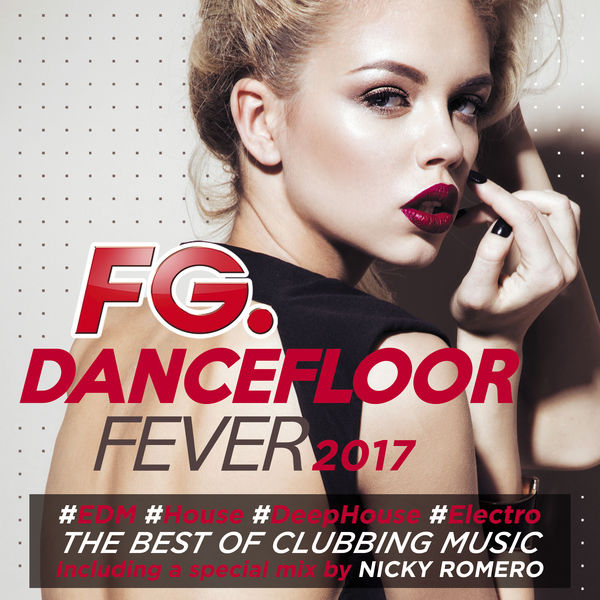 dancefloor fever 2017 by fg various artists t l charger et couter l 39 album. Black Bedroom Furniture Sets. Home Design Ideas