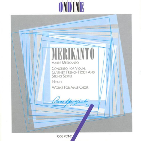 Oleg Kagan - MERIKANTO, A.: Concerto for Violin, Clarinet, Horn and String Sextet / Nonet / Works for Male Chorus