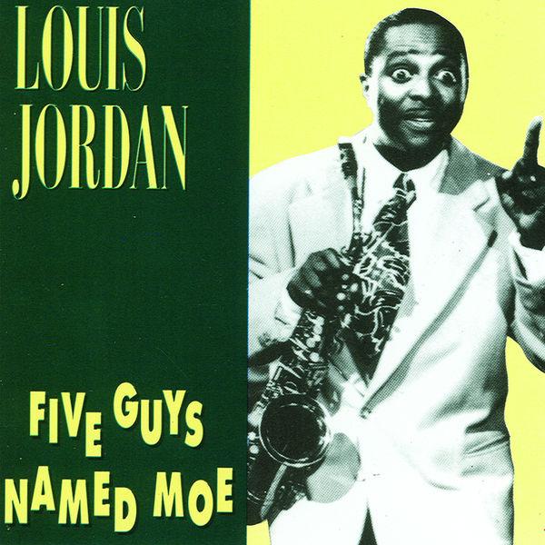 Louis Jordan - Five Guys Named Moe