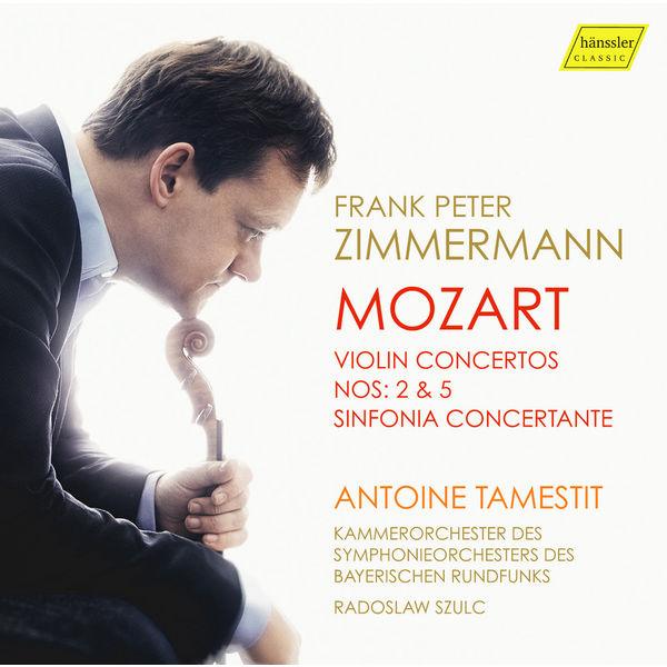 Frank Peter Zimmermann - Mozart: Violin Concertos Nos. 2 & 5 and Sinfonia concertante