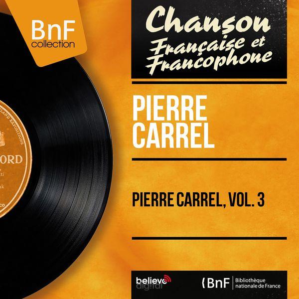 Pierre Carrel - Pierre Carrel, vol. 3 (Mono Version)