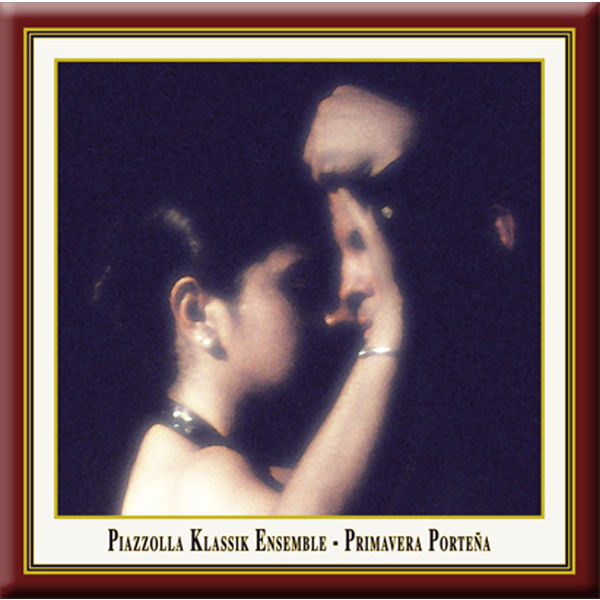 Piazzolla Klassik Ensemble - Primavera Portena