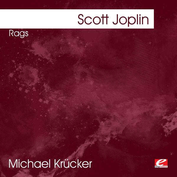 Michael Krücker - Joplin: Rags (Digitally Remastered)
