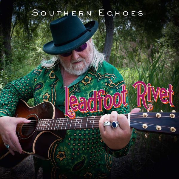Leadfoot Rivet - Southern Echoes