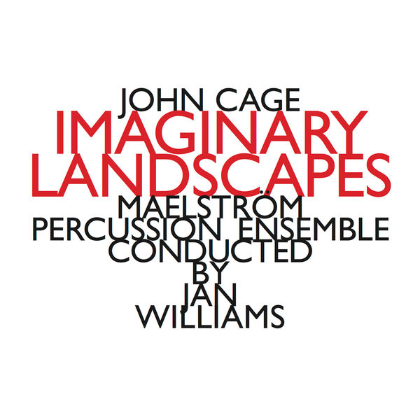 imaginary landscapes by john cage Imaginary landscape #1 (1939) john cage quartet for percussion, from she is  asleep (1943) john cage use (w/ cenk ergün & beth meyers) (2009.