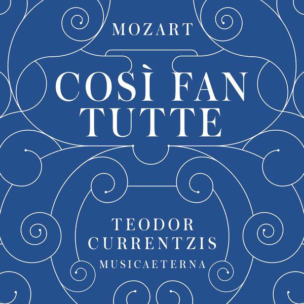 Teodor Currentzis - Wolfgang Amadeus Mozart : Così fan tutte