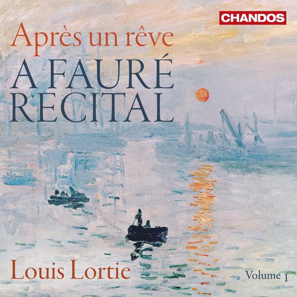 Louis Lortie - Après un rêve. A Fauré Recital, Vol. 1