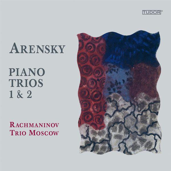 Moscow Rachmaninov Trio - Arensky: Piano Trios Nos. 1 & 2