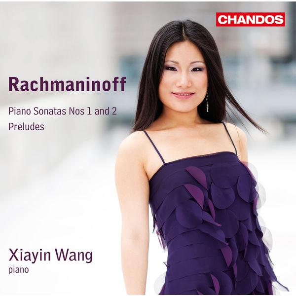 Xiayin Wang - Rachmaninoff: Piano Sonatas & Preludes