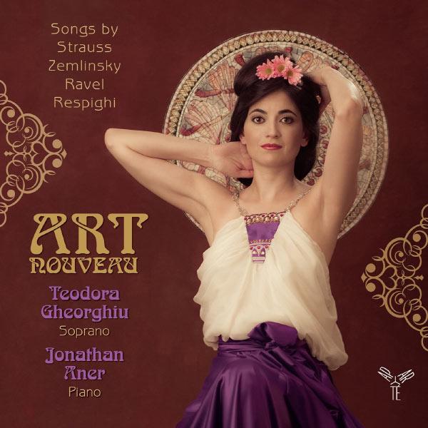 Teodora Gheorghiu - Strauss, Zemlinsky, Ravel & Respighi: Art nouveau