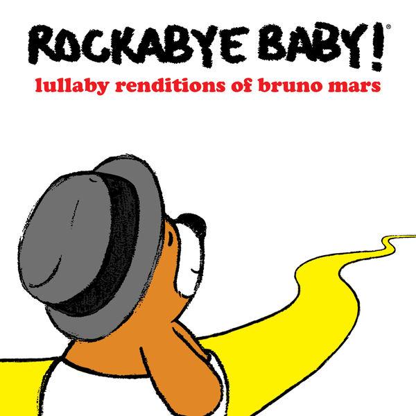 Rockabye Baby! - Lullaby Renditions of Bruno Mars