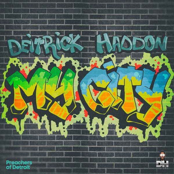 Deitrick Haddon - My City - Single