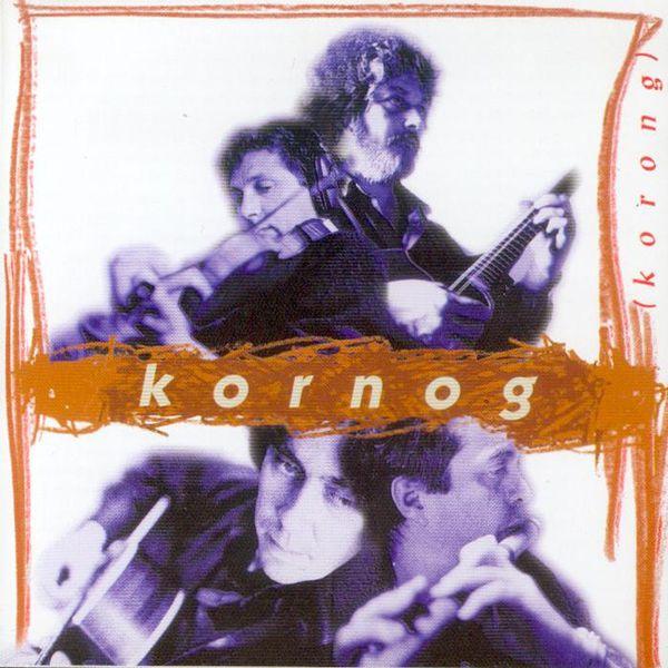 Kornog - Korong (Breton Group - Celtic Music from Brittany - Keltia Musique - Bretagne)