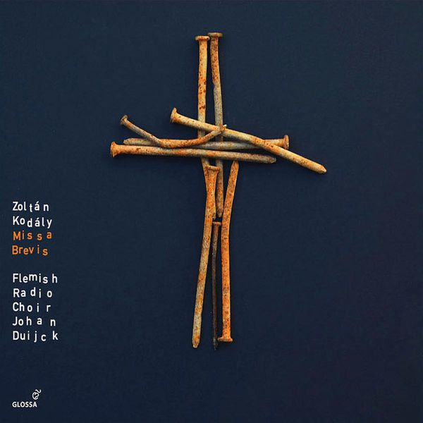 Flemish Radio Choir - Kodaly, Z.: Missa Brevis / Geneva Psalm 121 / Geneva Psalm 114 / Jesus and the Traders / Transylvanian Lament