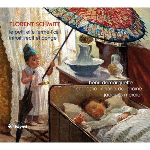 Jacques Mercier - Florent Schmitt : Le Petit Elfe Ferme-l'Œil - Introït. Récit et congé pour violoncelle & orchestre