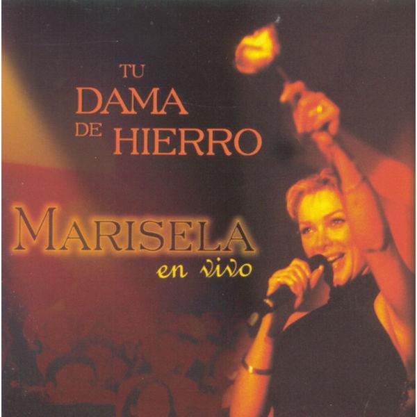 Marisela - En Vivo - Tu Dama De Hierro