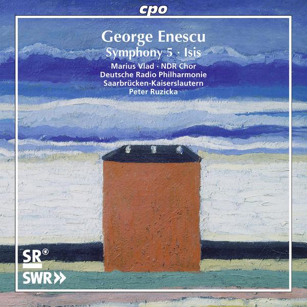 Deutsche Radio Philharmonie Saarbrücken Kaiserslautern - Enescu: Isis & Symphony No. 5