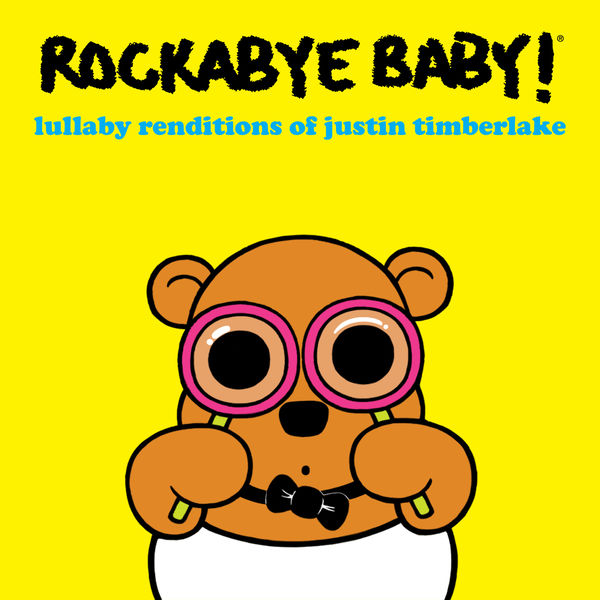 Rockabye Baby! - Lullaby Renditions of Justin Timberlake