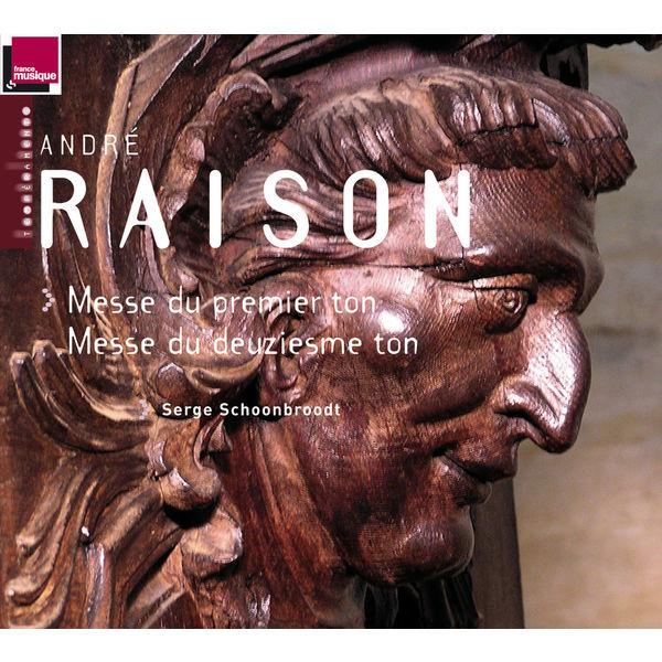 Serge Schoonbroodt - Raison: Messe du premier ton, Messe du deuziesme ton (orgue J-F. Lépine de la Cathédrale Saint-Sacerdos de Sarlat)