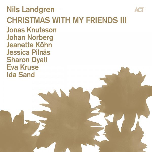 Nils Landgren - Christmas with My Friends III (Live)