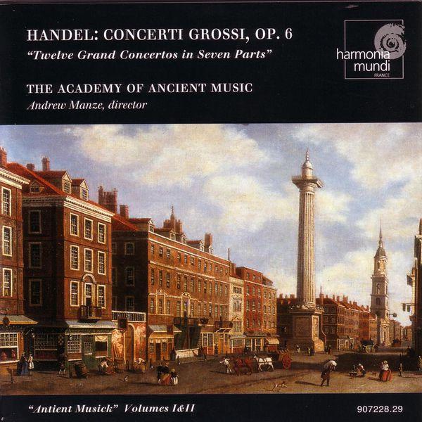 Academy of Ancient Music - Handel: Concerti Grossi, Op. 6 Nos. 1-12
