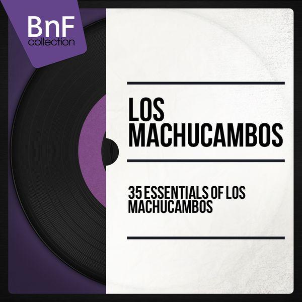 Los Machucambos - 35 Essentials of Los Machucambos (Mono Version)