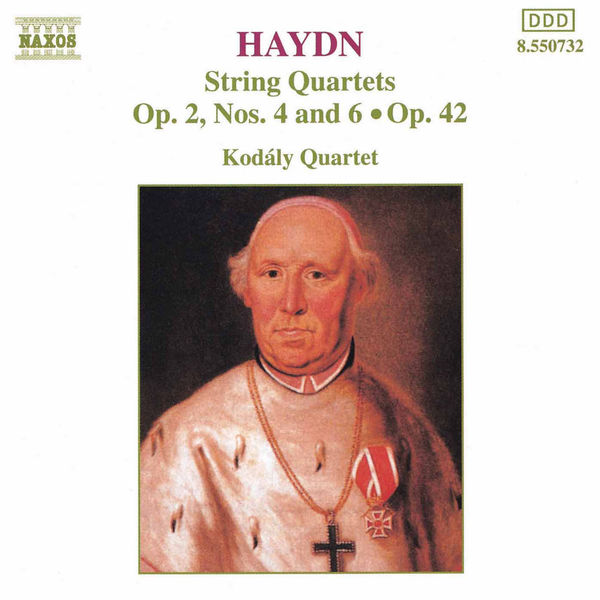 Kodaly Quartet - HAYDN: String Quartets Op. 42 and Op. 2, Nos 4 and 6