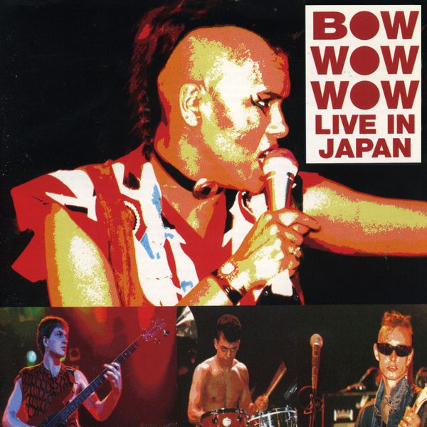 Bow Wow Wow Live In Japan (Live)