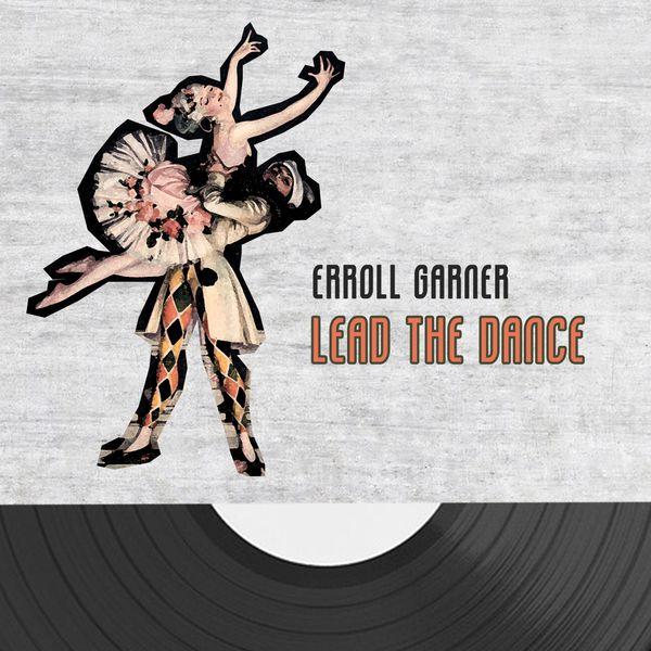 Erroll Garner - Lead The Dance