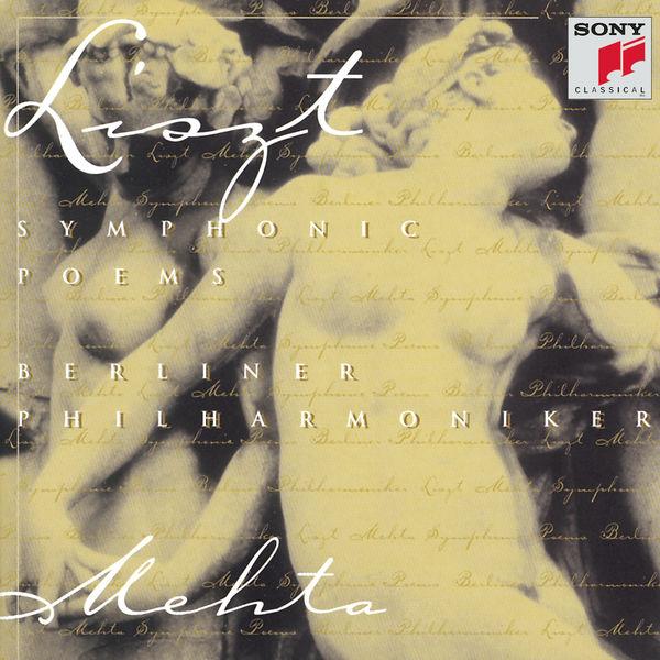 Zubin Mehta - Liszt : Symphonic Poems (Les Preludes; Orpheus; Mazeppa; Hamlet; Hunnenschlacht)