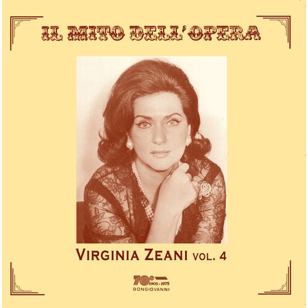 Virginia Zeani - Il mito dell'opera: Virginia Zeani, Vol. 4