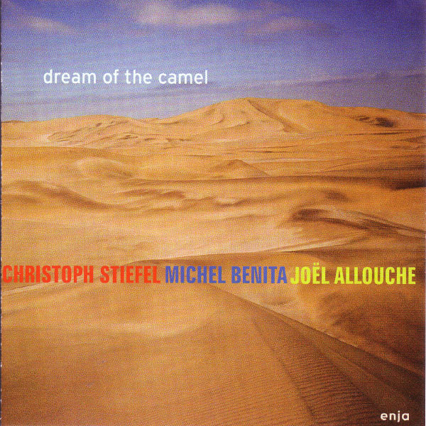 Christoph Stiefel|Dream Of The Camel