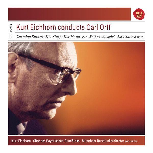 Kurt Eichhorn - Kurt Eichhorn conducts Carl Orff