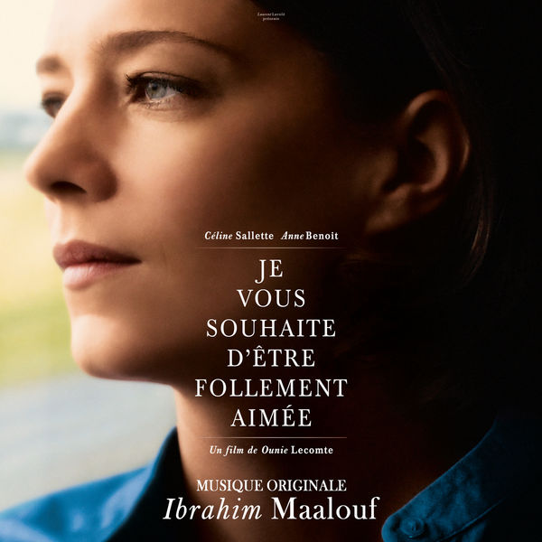 Ibrahim Maalouf - Je vous souhaite d'être follement aimée (Bande originale du film)