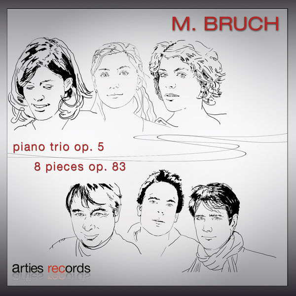 Trio Estampe - Max Bruch: Piano trio Op. 5 & 8 pieces, Op. 83